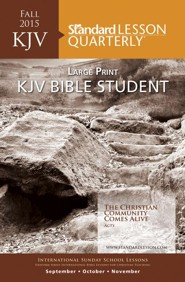 Standard Lesson Quarterly: KJV Adult Bible Class Large  Print, Fall 2015