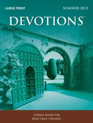 Devotions. Large Print Edition, Summer 2015