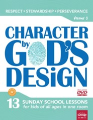 Character by God's Design: Volume 3: Respect, Stewardship, Perseverance