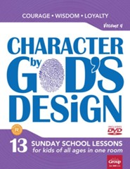 Character by God's Design: Volume 4: Courage, Wisdom, Loyalty