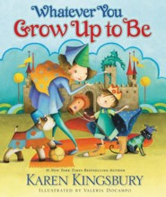 Whatever You Grow Up to Be, Board Book