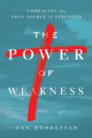 The Power of Weakness: Embracing the True Source of Strength - eBook