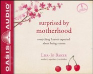 Surprised by Motherhood: Everything I Never Expected about Being a Mom - unabridged audiobook on CD