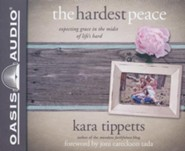 The Hardest Peace: Expecting Grace in the Midst of Life's Hard - unabridged audiobook on CD