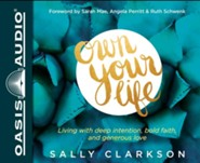 Own Your Life: Living With Deep Intention, Bold Faith, and Generous Love - unabridged audiobook on CD