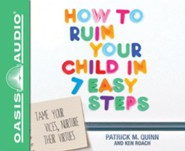 How to Ruin Your Child in 7 Easy Steps - unabridged audio book on CD