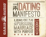 The Dating Manifesto: A Drama-Free Plan for Pursuing Marriage with Purpose - unabridged audio book on CD