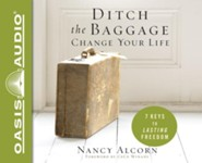 Ditch the Baggage, Change Your Life: 7 Keys to Lasting Freedom - unabridged audiobook on CD