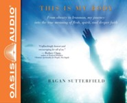This Is My Body: From Obesity to Ironman, My Journey Into the True Meaning of Flesh, Spirit, and Deeper Faith - unabridged audiobook on CD