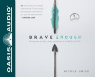 Brave Enough: Getting Over Our Fears, Flaws, and Failures to Live Bold and Free - unabridged audio book on CD