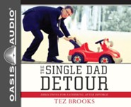 The Single Dad Detour: Directions for Fathering After Divorce - unabridged audio book on CD