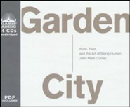 Garden City: Work, Rest, and the Art of Being Human. - unabridged audio book on CD