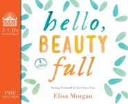 Hello, Beauty Full: Seeing Yourself As God Sees You - unabridged audio book on CD