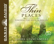 Thin Places: Touching the Edge of Heaven - unabridged audio book on CD