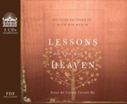 Lessons on the Way to Heaven: What My Father Taught Me - unabridged audio book on CD