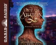 #1: Out of Abaton, Book 1: The Wooden Prince - unabridged audio book on CD