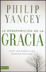 La Desaparicion de La Gracia, Vanishing Grace  -     By: Philip Yancey