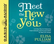 Meet the New You: A 21-Day Plan for Embracing Fresh Attitudes and Focused Habits for Real Life Change - unabridged audio book on CD