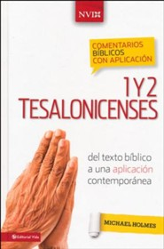 Commentario Biblico con Aplicacion NVI: 1 Y 2 Tesalonisenses, NIV Application Commentary Series: 1 & 2 Thessalonians  -     By: Michael Holmes