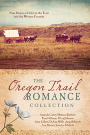 The Oregon Trail Romance Collection: 9 Stories of Life on the Trail into the Western Frontier - eBook