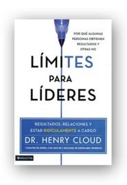 Limites para lideres: Resultados, relaciones y como estar absurdamente a cargo - Spanish