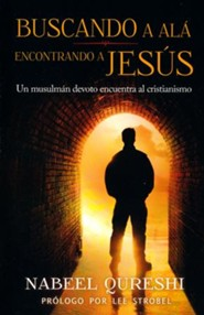 Buscando A Ala, Encontre A Jesus, Seeking Allah, Finding Jesus  -     By: Nabeel Qureshi