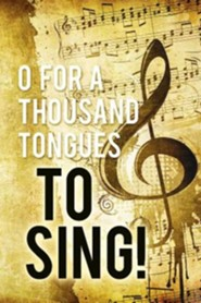 O For A Thousand Tongues to Sing Hymn Bulletin (Package of 50)