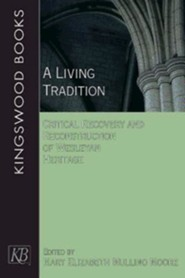 A Living Tradition: Critical Recovery and Reconstruction of Wesleyan Heritage - Slightly Imperfect