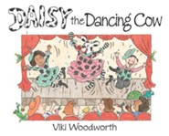 Daisy the Dancing Cow   -     By: Viki Woodworth