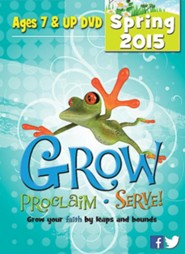 Grow, Proclaim, Serve! Ages 7 & Up DVD Spring 2015: Grow Your Faith by Leaps and Bounds