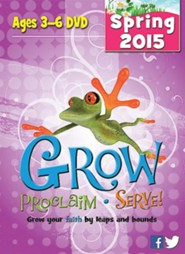 Grow, Proclaim, Serve! Ages 3-6 DVD Spring 2015: Grow Your Faith by Leaps and Bounds