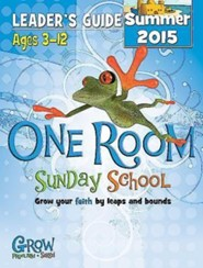 One Room Sunday School Leader Guide Summer 2015: Grow Your Faith by Leaps and Bounds