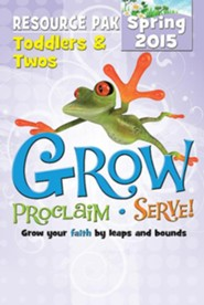 Grow, Proclaim, Serve! Toddlers & Twos Poster Pak Spring 2015: Grow Your Faith by Leaps and Bounds