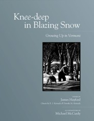 Knee-deep in Blazing Snow  -     By: James Hayford