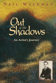 Out of the Shadows: An Artist's Journey  -     By: Neil Waldman