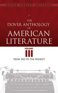 The Dover Anthology of American Literature, Volume III: From 1923 to the Present
