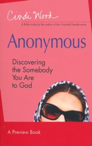 Anonymous: Discovering the Somebody You Are to God - Women's Bible Study Leader Kit