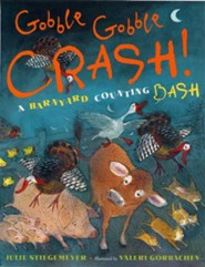 Gobble-Gobble Crash! A Barnyard Counting Bash  -     By: Julie Stiegemeyer     Illustrated By: Valeri Gorbachev
