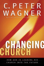 The Changing Church: How God Is Leading His Church into the Future