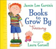 Jamie Lee Curtis's Books to Grow By Treasury  -     By: Jamie Lee Curtis