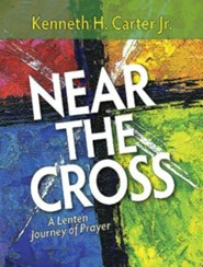 Near the Cross: A Lenten Journey of Prayer - Large Print edition