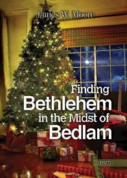 Finding Bethlehem in the Midst of Bedlam - DVD