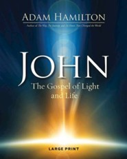 John: The Gospel of Light - Large Print edition