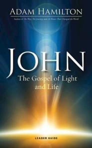 John: The Gospel of Light - Leader Guide