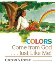 Colors Come from God . . . Just Like Me!