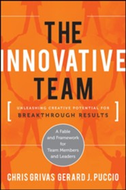 The Innovative Team: Tapping the Creative Potential of Any Team