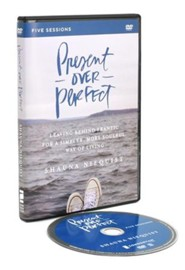 Present Over Perfect, A DVD Study