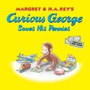 Curious George Saves His Pennies  -     By: H.A. Rey