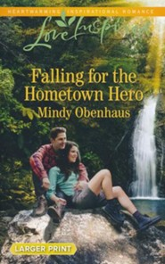 Falling for the Hometown Hero, Large Print