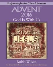 Advent 2016 God Is With Us: An Advent Study Based on the Revised Common Lectionary - Large Print edition